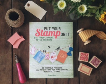 FREE SHIPPING!* Put Your Stamp On It - Signed Book by Meagan Lewis of Brown Pigeon - Learn how to Make Rubber Stamps with 20 Fun Projects