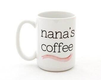 Nana's Coffee Mug. Mother's Day Gift for Coffee Lover Mom. Gift Idea for Nana Mug. Milk & Honey.