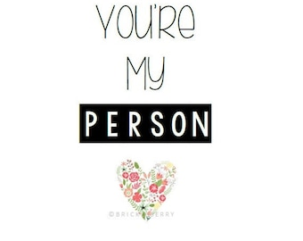 You're My Person- Digital Art- Grey's Anatomy- Friendship Print