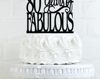 80 Years of Fabulous 80th Birthday Cake Topper or Sign