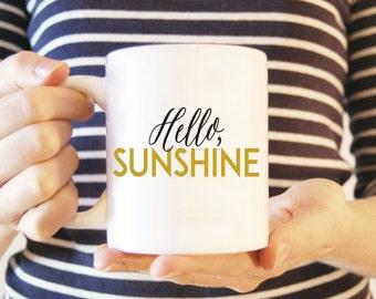 Coffee Mug #10 - Hello, Sunshine | Ceramic Mug | Funny Coffee Mug | Inspirational Mug | White Ceramic Mug