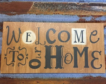 Welcome to our home - Handmade Wood Sign
