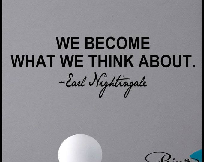 We become what you think about Earl Nightingale Wall Decal Inspirational quote Vinyl sticker home decor lettering saying