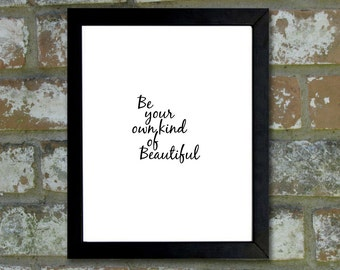 """Digital Download Typographic Print Wall Art """"Be your own kind of beautiful"""" Instant Download Printable Word Art Black and White Home Deco"""