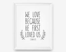Bible Verse Printable - 1 John 4:19, Scripture Art, Bible Verse Print - Digital Download