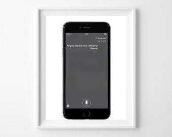 "Printable Iphone love, DIY, wall art, Siri answering ""All you need is Love and your Iphone"""