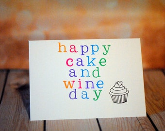 Happy cake and wine day- funny happy birthday card