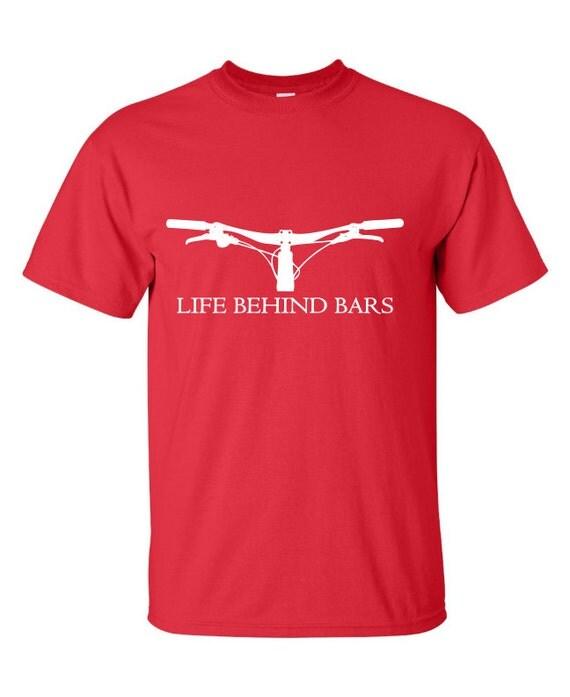 Life behind bars mtb custom t shirt mountain bike cycle for Custom bar t shirts