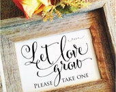 VERSION 2 Let love grow - please take one wedding sign (Frame NOT included)