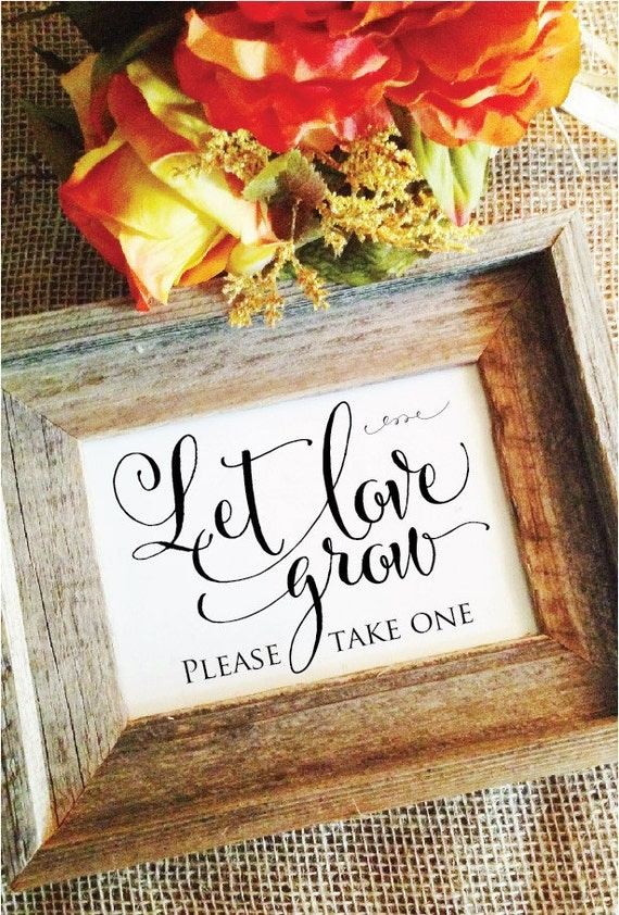 VERSION 2 Let love grow please take one rustic wedding sign