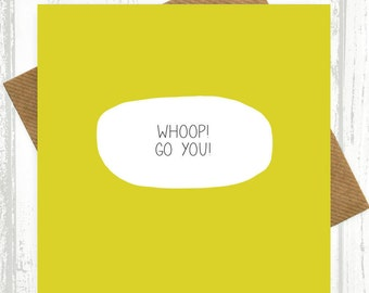 Funny Congratulations Card - Whoop! Go You! - Well Done Card - New Job Card - funny new job card - funny well done card