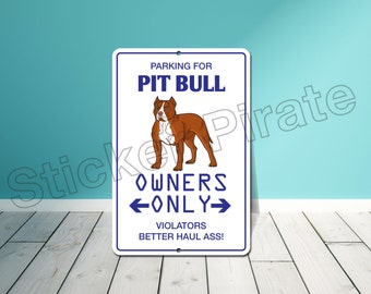 "Parking For Pit Bull 8"" x 12""  Aluminum Novelty Sign"