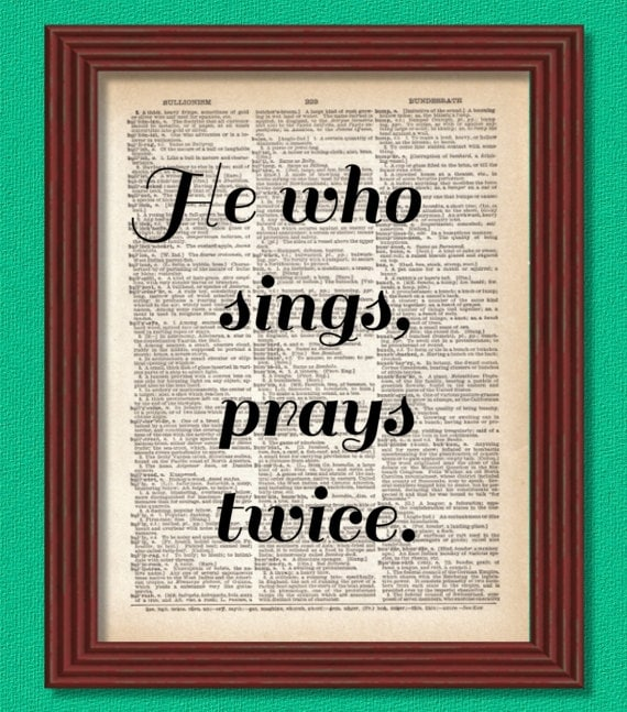 BUY 2 GET 1 FREE He Who Sings Prays Twice Dictionary Art Print