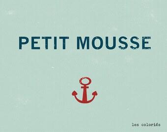 Petit Mousse // French Quote // Anchor // Illustration // Art Print // Nautical // Sailor // 8 x 10 po