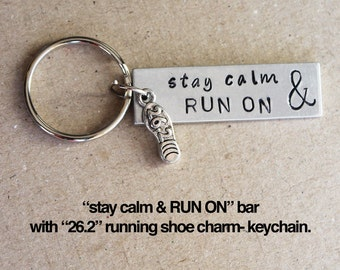 "Stay Calm and RUN ON aluminum bar with ""26.2"" running shoe charm- KEYCHAIN. Marathon keychain, marathon runner, running shoe, inspirational"