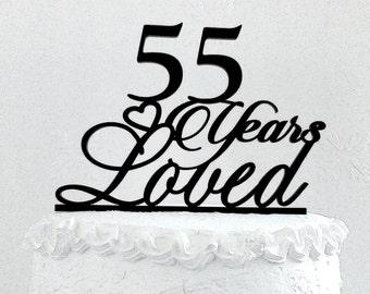 55 Years Loved Birthday Cake Topper, 55th Anniversary, 55 Years Loved Custom