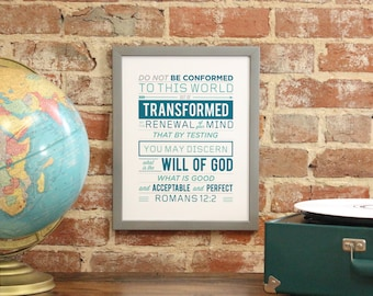 """Bible Verse Art Scripture Typography print Bible """"Do not be conformed to this world, but be transformed by the renewal..."""" Romans 12:2"""