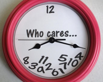 WHO CARES Novelty Wall Clock