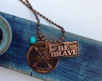 Copper Etched Be Brave/Arrows Necklace
