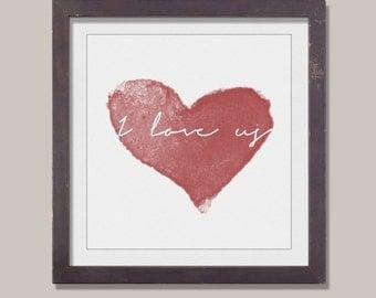 I love us - quote art, love quote, home decor, love art quote, romance, romantic quote