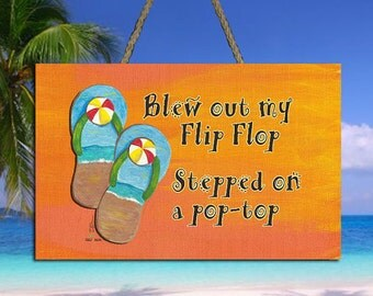 """Blew Out My Flip Flop, Stepped on a Pop Top Sign - 8"""" x 5.5"""" - Tiki Kev"""