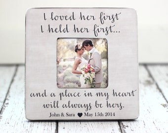 Dad Wedding Thank You Gift Picture Frame I Held Her First I Loved Her First Personalized Gift for Father at Wedding