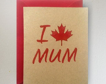 I (Maple Leaf) Mum  Mother's Day Card