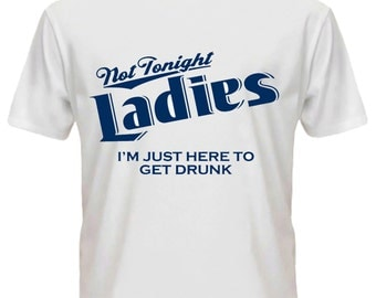 Fun t shirt not tonight ladies