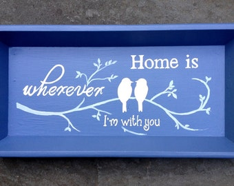 Home Is handpainted wood tray ** SOLD ** (but can be MADE to ORDER)