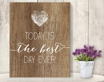 Today Is The Best Day Ever / Romantic Wedding Sign DIY / Rustic Wood Sign, White Calligraphy Printable PDF, Rustic Poster ▷ Instant Download