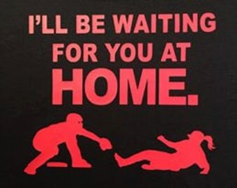 Softball I'll be Waiting For You At Home Tee