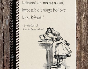 Alice in Wonderland Journal - Alice in Wonderland Notebooks - Six Impossible Things Before Breakfast