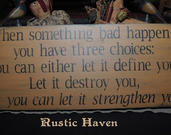 """Primitive Inspirational Wood Sign~When Something Bad Happens~ 9.25"""" x 24"""""""