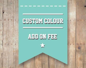 Custom Colour Add-On Fee