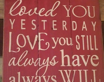 Loved You Yesterday, wood sign