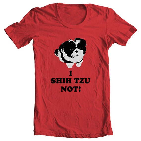 i shih tzu not shirt only shih tzus i shih tzu not shih tzu t shirt 9558