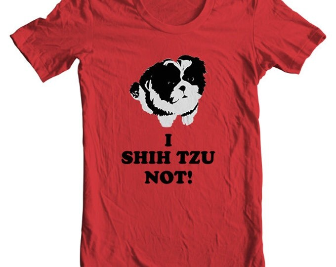 Only Shih Tzus - I Shih Tzu Not Shih Tzu T-shirt