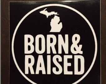 "Michigan ""Born & Raised"" Black 4""x4"" Sticker"