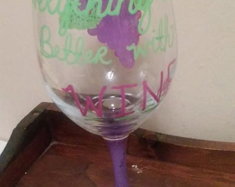 homemade customized wine glass-Everything is better with wine