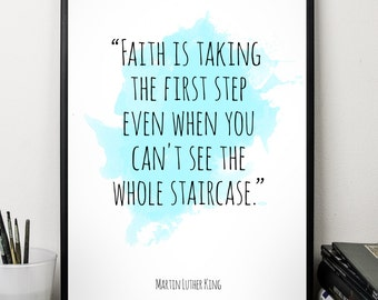 Faith (...), Martin Luther King , Alternative Watercolor Poster, Wall art quote, Motivational quote, Inspirational quote,T