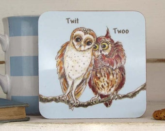 Owl Drinks Coaster - Twit Twoo - Owl Gifts - Cute Gifts  - Melamine - 100mmx100mm-cork backed - stain and heat resistant ---- code Coa03