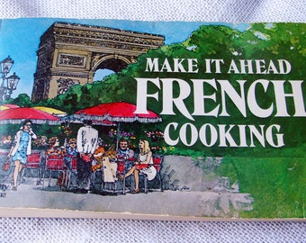 1976 VINTAGE FRENCH Cookbook Make It Ahead French Cooking by Nitty Gritty Productions