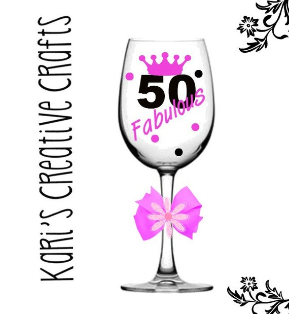 Birthday Wine Glass Fabulous 50 Custom Wine Glass