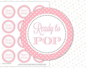 Ready to Pop sticker Pink (INSTANT DOWNLOAD) - Ready to pop tags - Ready to pop printable - Ready to pop baby shower
