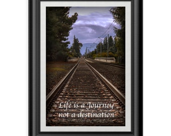 Life is a Journey, Not a destination Poster