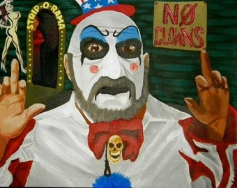 "Captain Spaulding original art (gloss print)""No Clowns"" Devil's Rejects House of 1000 Corpses Sid Haig"