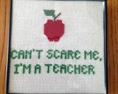 Can't Scare Me, I'm a Teacher Framed Counted Cross Stitch