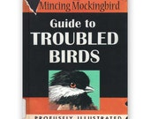 The Mincing Mockingbird Guide to Troubled Birds Book - Bird - Humor - Gift - Signed - Stocking Stuffer