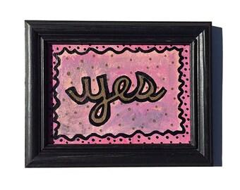 Yes Art - Original Mixed Media Collage Art, inspirational artwork, framed wall art decor, positive affirmation, pink and black