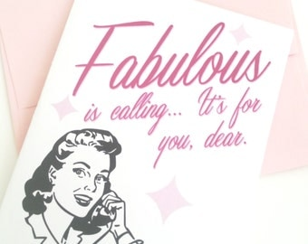Fabulous is Calling, It's for you, dear. Thinking of You Card. Card for Bestie. Best Friend Card. Everyday Card. Made in the Midwest
